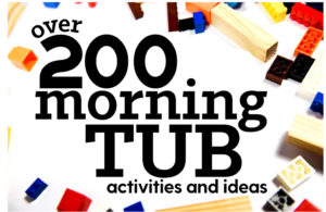 More than 200 morning tubs activities and ideas